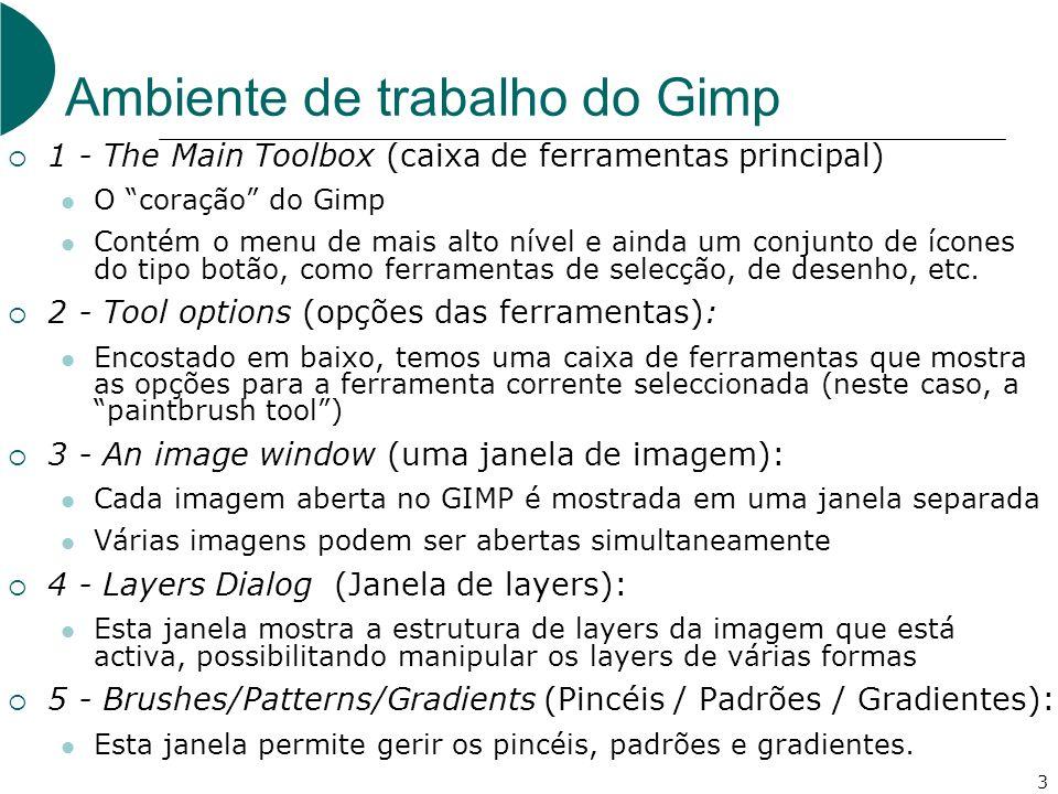 3 1 - The Main Toolbox (caixa de ferramentas principal) O coração do Gimp Contém o menu de mais alto nível e ainda um conjunto de ícones do tipo botão, como ferramentas de selecção, de desenho, etc.