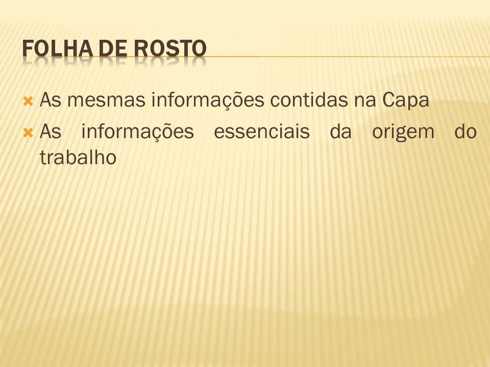 As mesmas informações contidas na Capa As informações essenciais da origem do trabalho