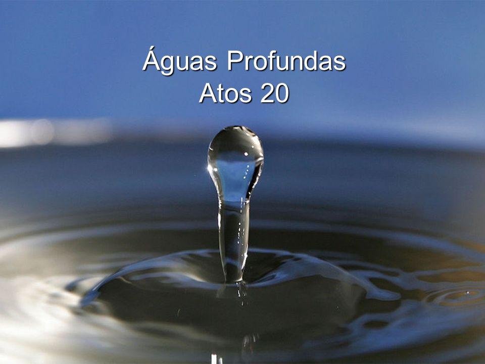 Águas Profundas Atos 20
