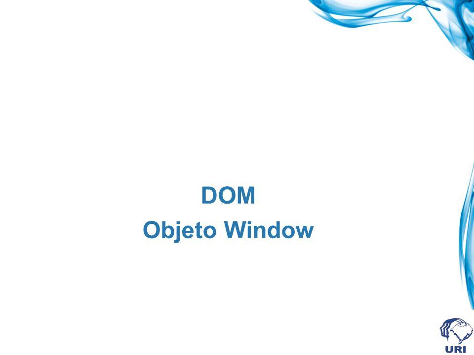 Objeto window Top level na hierarquia JS Representa uma janela do browser Um novo objeto windows é criado automaticamente a cada tag