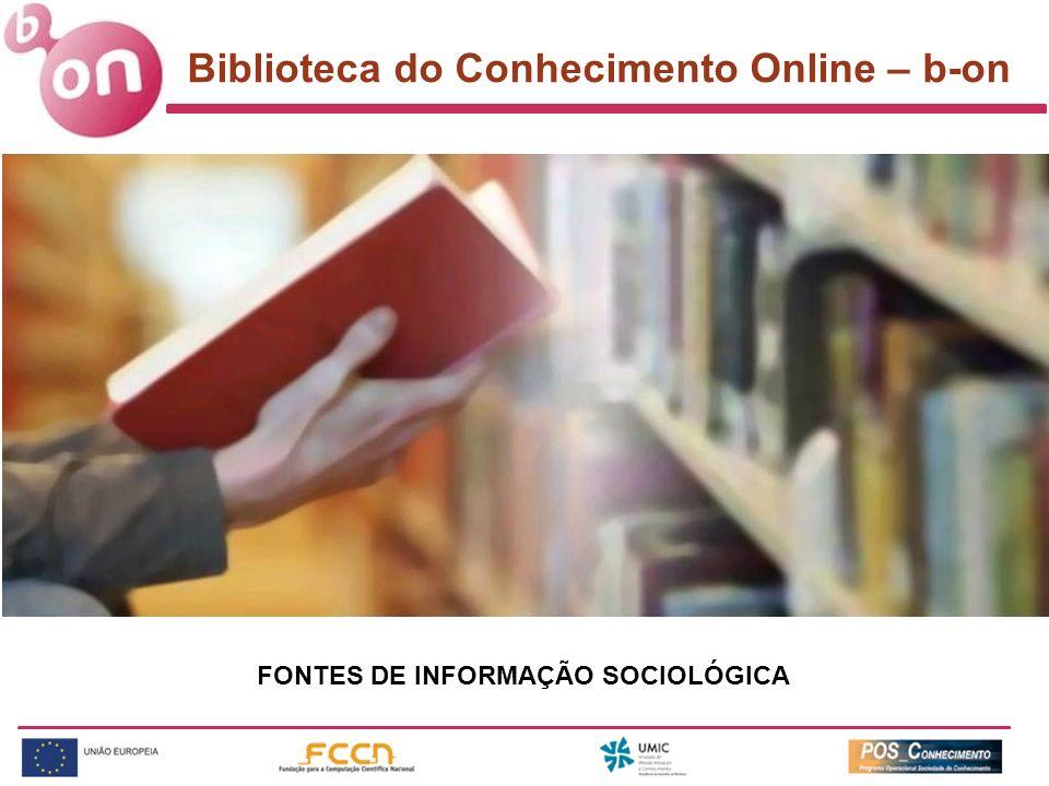Biblioteca do Conhecimento Online – b-on FONTES DE INFORMAÇÃO SOCIOLÓGICA