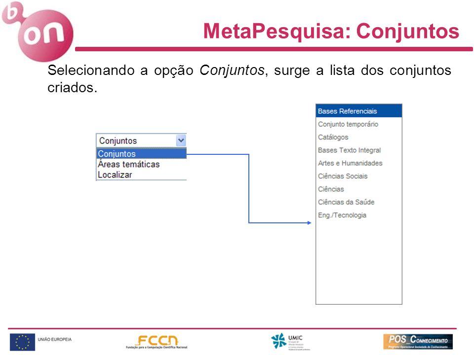MetaPesquisa: Conjuntos Selecionando a opção Conjuntos, surge a lista dos conjuntos criados.