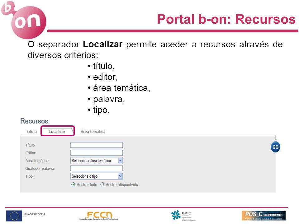 O separador Localizar permite aceder a recursos através de diversos critérios: título, editor, área temática, palavra, tipo. Portal b-on: Recursos