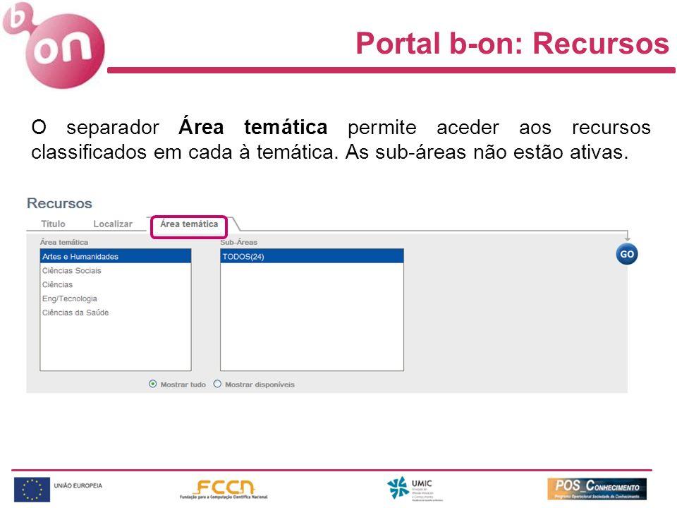 O separador Área temática permite aceder aos recursos classificados em cada à temática. As sub-áreas não estão ativas. Portal b-on: Recursos