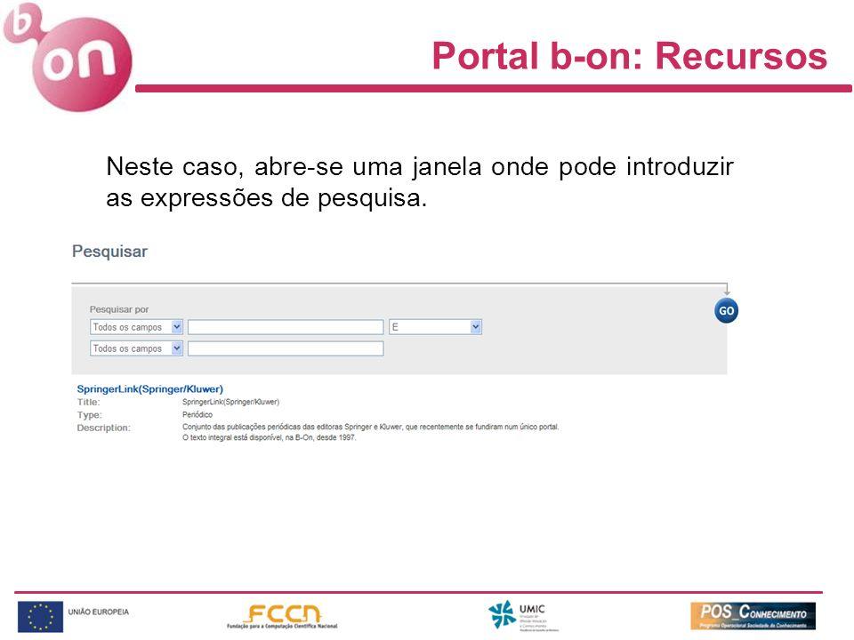 Neste caso, abre-se uma janela onde pode introduzir as expressões de pesquisa. Portal b-on: Recursos