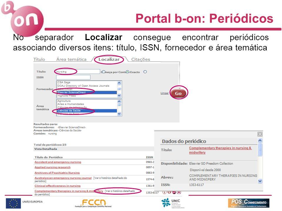 Portal b-on: Periódicos No separador Localizar consegue encontrar periódicos associando diversos itens: título, ISSN, fornecedor e área temática