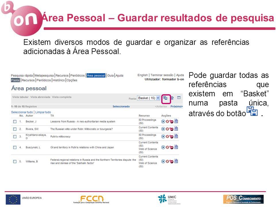 Existem diversos modos de guardar e organizar as referências adicionadas à Área Pessoal. Pode guardar todas as referências que existem em Basket numa