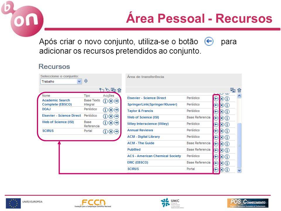 Após criar o novo conjunto, utiliza-se o botão para adicionar os recursos pretendidos ao conjunto. Área Pessoal - Recursos