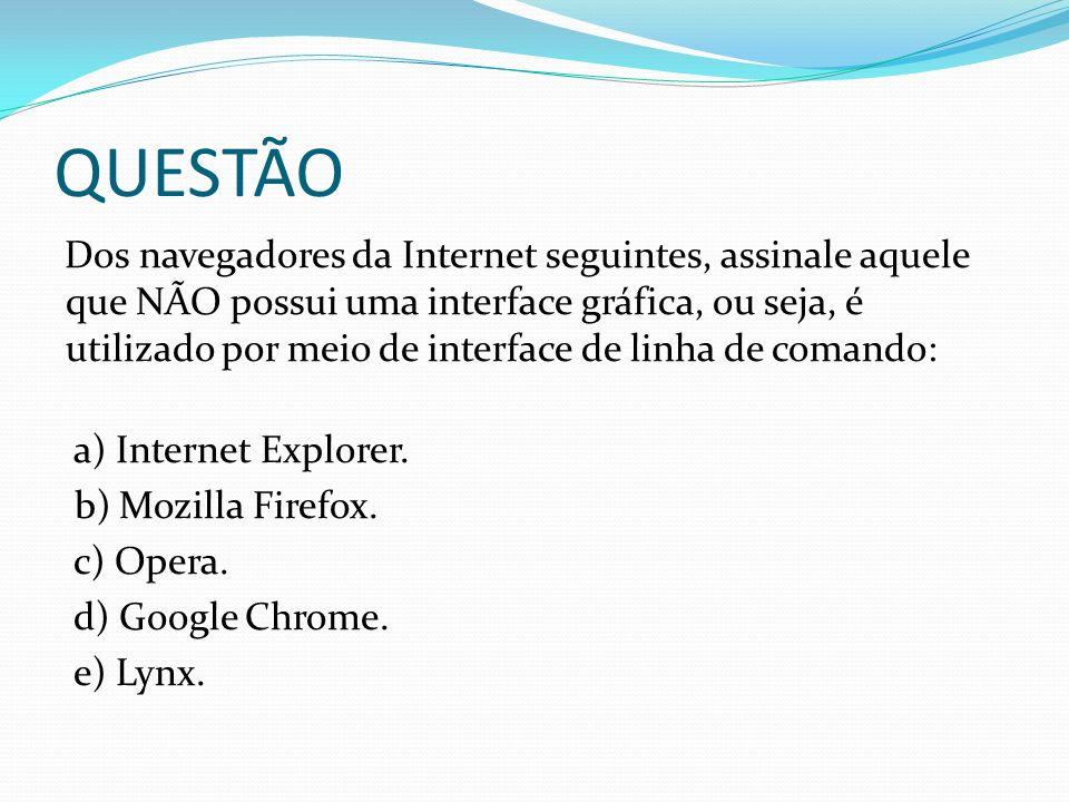Dos navegadores da Internet seguintes, assinale aquele que NÃO possui uma interface gráfica, ou seja, é utilizado por meio de interface de linha de co