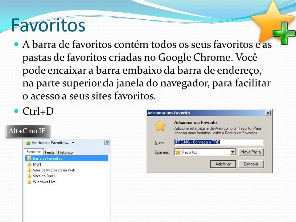 Favoritos A barra de favoritos contém todos os seus favoritos e as pastas de favoritos criadas no Google Chrome. Você pode encaixar a barra embaixo da