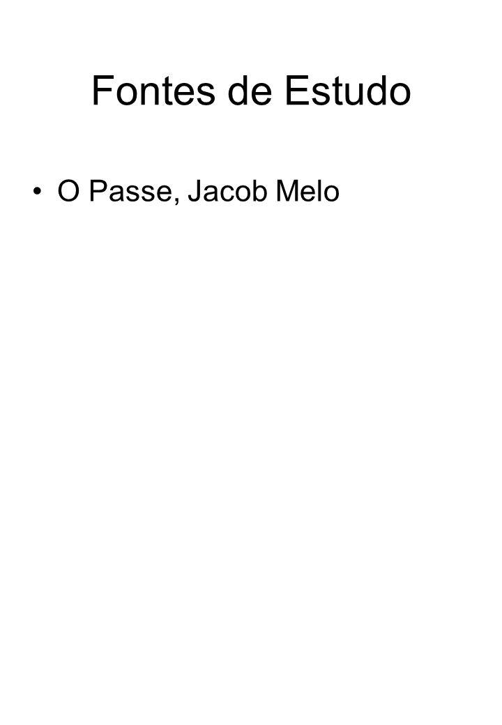 Fontes de Estudo O Passe, Jacob Melo