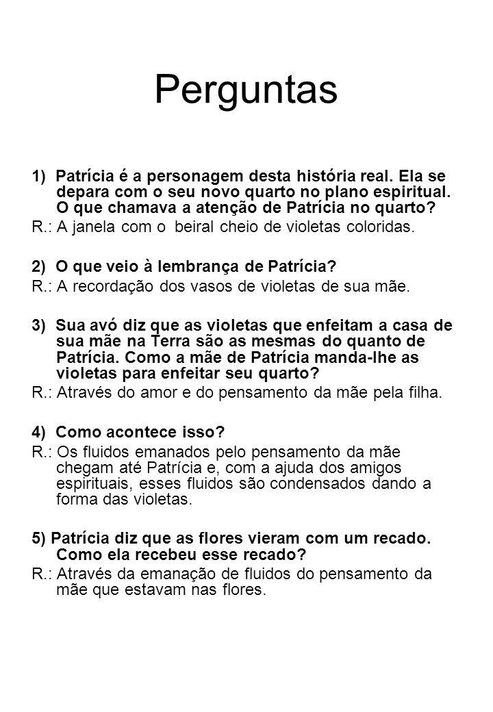 Perguntas 1) Patrícia é a personagem desta história real.