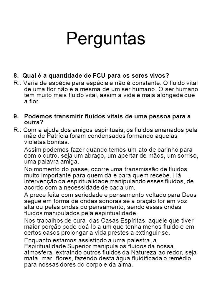 Perguntas 8.Qual é a quantidade de FCU para os seres vivos.