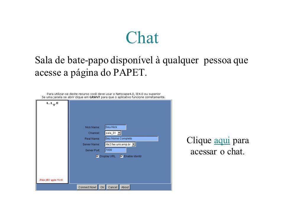 Chat Sala de bate-papo disponível à qualquer pessoa que acesse a página do PAPET. Clique aqui para acessar o chat.aqui
