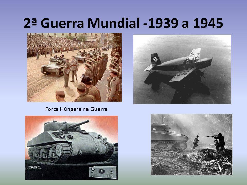 2ª Guerra Mundial -1939 a 1945 Força Húngara na Guerra