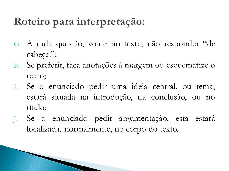 G.A cada questão, voltar ao texto, não responder de cabeça.; H.