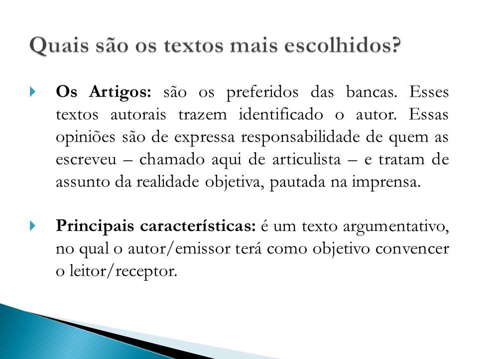 Os Artigos: são os preferidos das bancas.Esses textos autorais trazem identificado o autor.