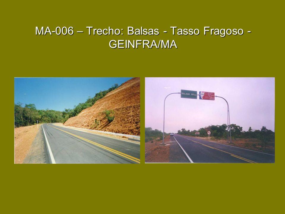 MA-006 – Trecho: Balsas - Tasso Fragoso - GEINFRA/MA