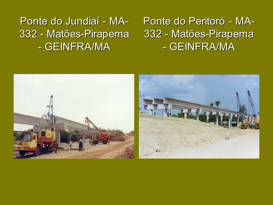 Ponte do Jundiaí - MA- 332 - Matões-Pirapema - GEINFRA/MA Ponte do Peritoró - MA- 332 - Matões-Pirapema - GEINFRA/MA