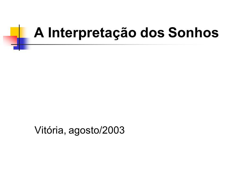 A Interpretação dos Sonhos Vitória, agosto/2003