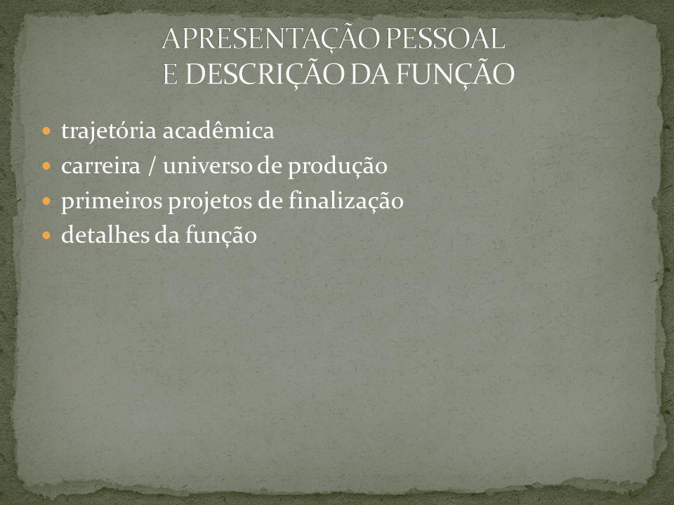 trajetória acadêmica carreira / universo de produção primeiros projetos de finalização detalhes da função