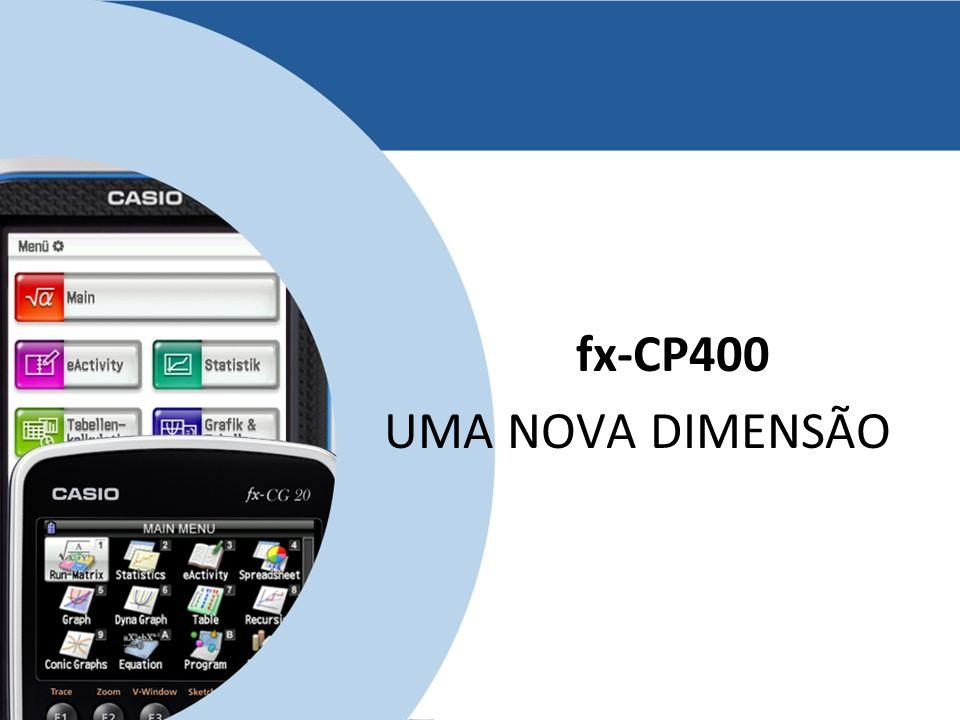 www.casio-europe.comJuly 5th, 2013 - Page 1 fx-CP400 UMA NOVA DIMENSÃO