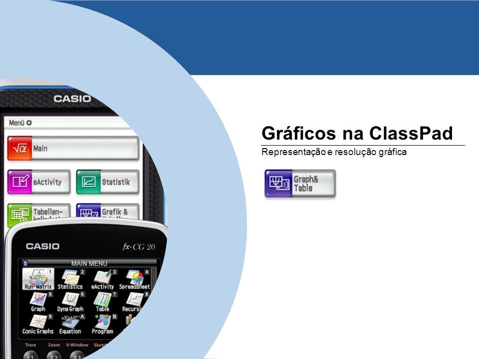 www.casio-europe.comJuly 5th, 2013 - Page 13 Gráficos na ClassPad Representação e resolução gráfica