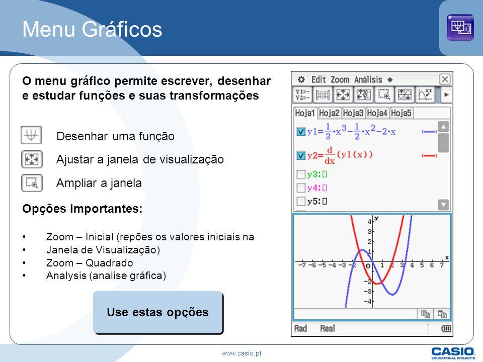 Menu Gráficos O menu gráfico permite escrever, desenhar e estudar funções e suas transformações Ajustar a janela de visualização Ampliar a janela Opçõ