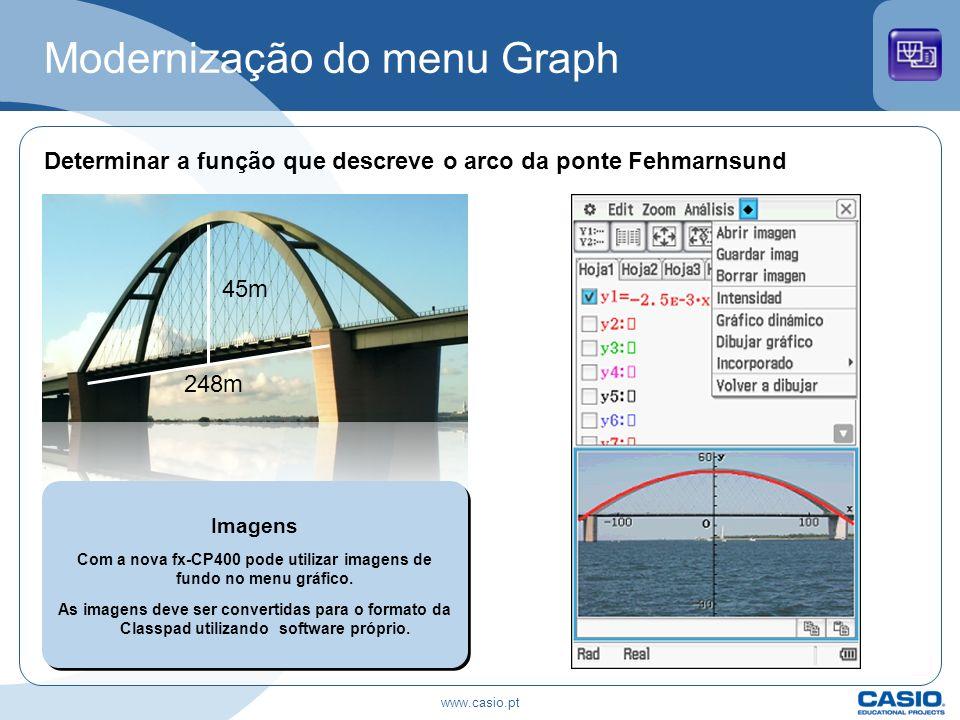 Modernização do menu Graph Determinar a função que descreve o arco da ponte Fehmarnsund 248m 45m Imagens Com a nova fx-CP400 pode utilizar imagens de
