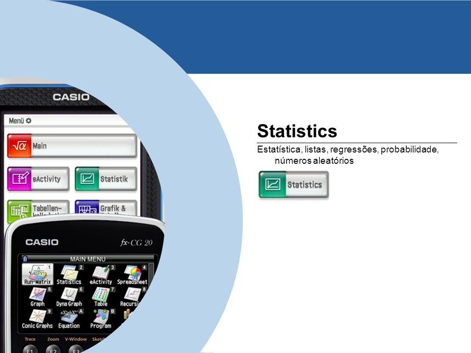 www.casio-europe.comJuly 5th, 2013 - Page 17 Statistics Estatística, listas, regressões, probabilidade, números aleatórios