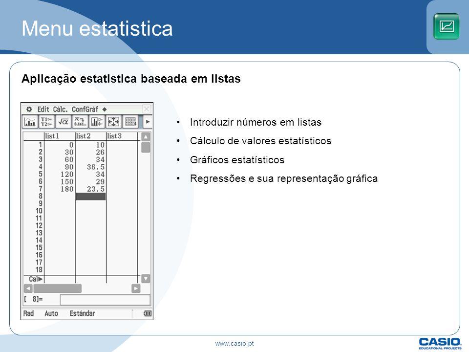 Menu estatistica Aplicação estatistica baseada em listas Introduzir números em listas Cálculo de valores estatísticos Gráficos estatísticos Regressões