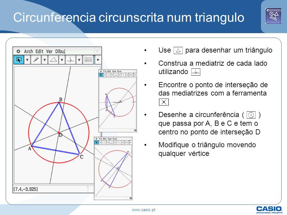Circunferencia circunscrita num triangulo Use P para desenhar um triângulo Construa a mediatriz de cada lado utilizando p Encontre o ponto de interseç