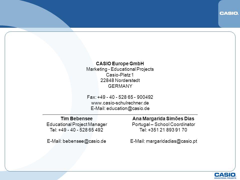 CASIO Europe GmbH Marketing - Educational Projects Casio-Platz 1 22848 Norderstedt GERMANY Fax: +49 - 40 - 528 65 - 900492 www.casio-schulrechner.de E