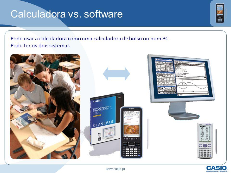 Calculadora vs. software Pode usar a calculadora como uma calculadora de bolso ou num PC. Pode ter os dois sistemas. www.casio.pt
