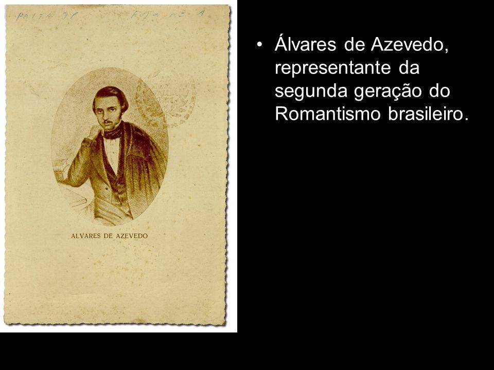 Álvares de Azevedo, representante da segunda geração do Romantismo brasileiro.