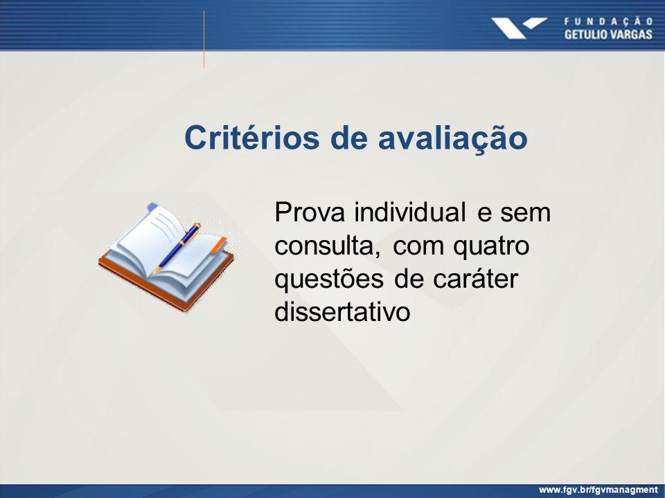 Critérios de avaliação Prova individual e sem consulta, com quatro questões de caráter dissertativo