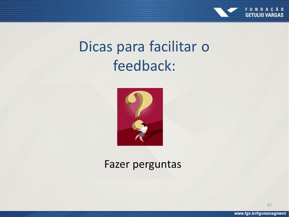 Dicas para facilitar o feedback: Fazer perguntas 92