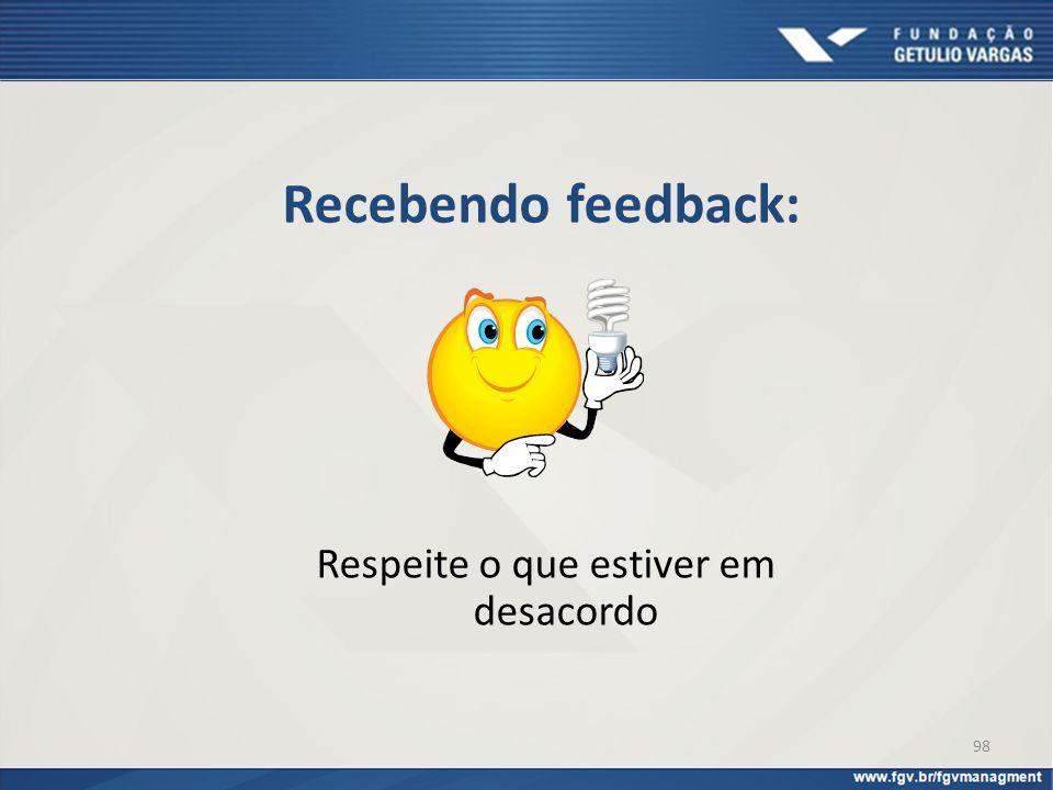 Recebendo feedback: Respeite o que estiver em desacordo 98