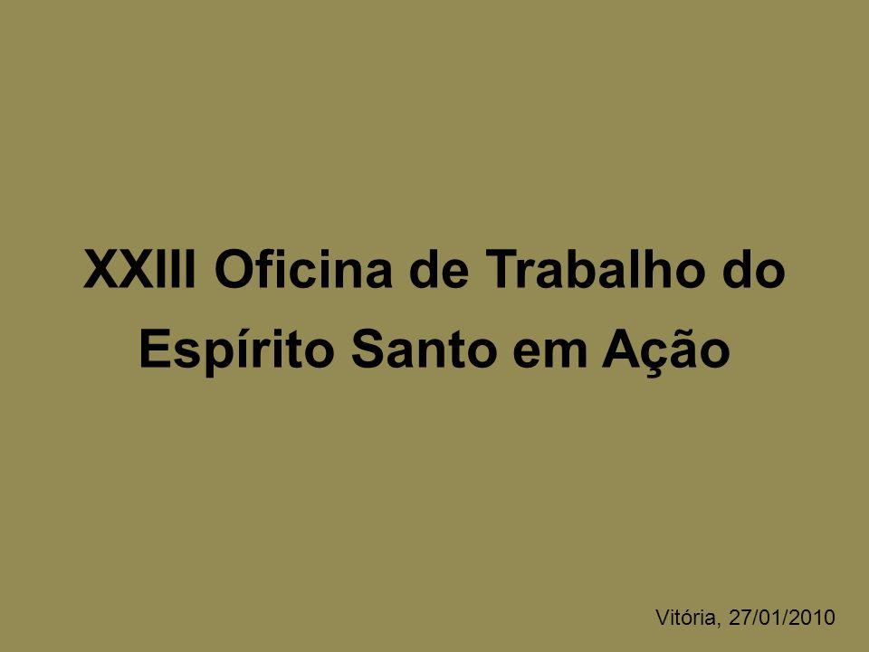 XXIII Oficina de Trabalho do Espírito Santo em Ação Vitória, 27/01/2010