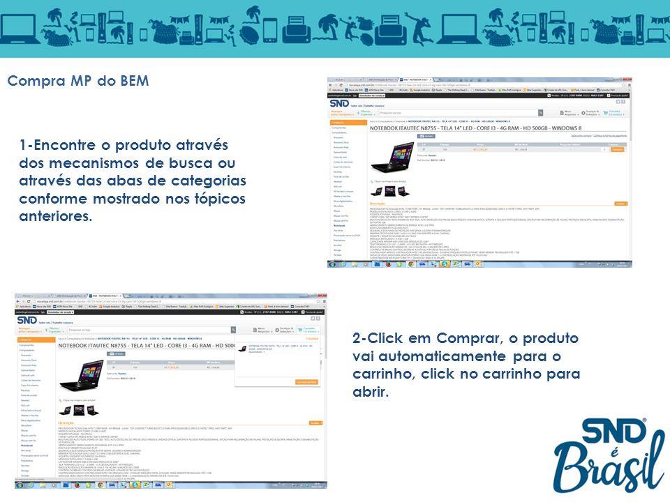 1-Encontre o produto através dos mecanismos de busca ou através das abas de categorias conforme mostrado nos tópicos anteriores. Compra MP do BEM 2-Cl