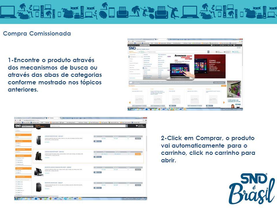 Compra Comissionada 1-Encontre o produto através dos mecanismos de busca ou através das abas de categorias conforme mostrado nos tópicos anteriores. 2