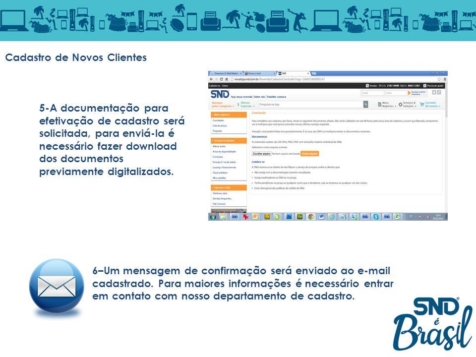 Cadastro de Novos Clientes 5-A documentação para efetivação de cadastro será solicitada, para enviá-la é necessário fazer download dos documentos prev