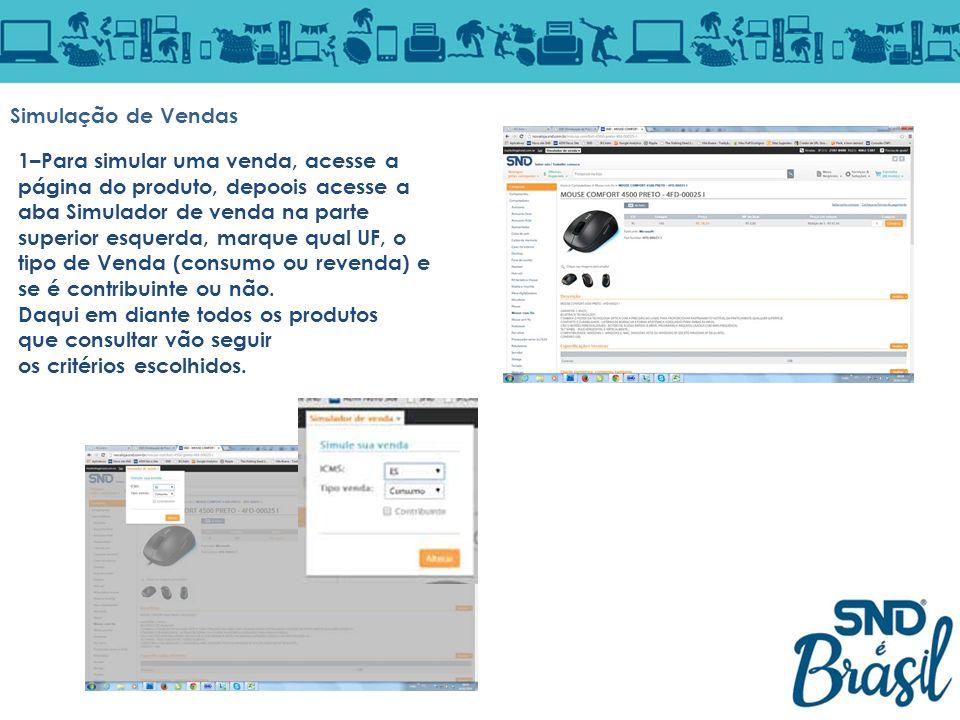 Simulação de Vendas 1–Para simular uma venda, acesse a página do produto, depoois acesse a aba Simulador de venda na parte superior esquerda, marque q