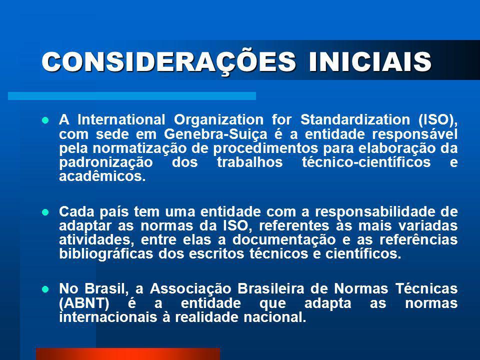 CONSIDERAÇÕES INICIAIS A International Organizacional for standardization (ISO) é uma federação composta pelos organismos nacionais de normatização, c