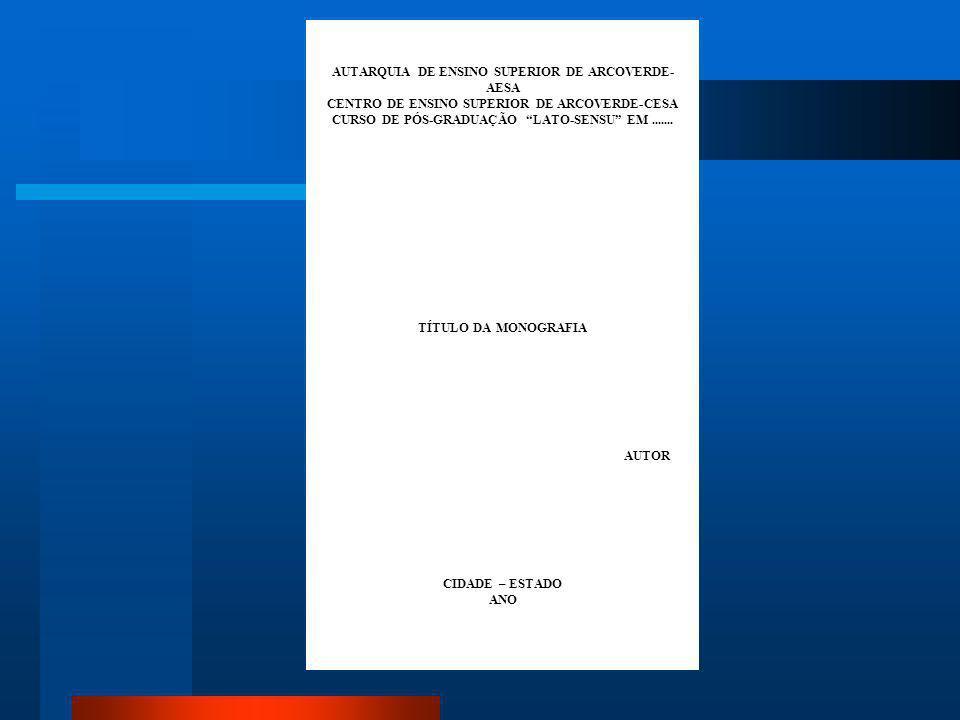 Capa 1. A capa é obrigatória, é a proteção externa do trabalho, sobre a qual se imprimem as informações indispensáveis à sua identificação na seguinte