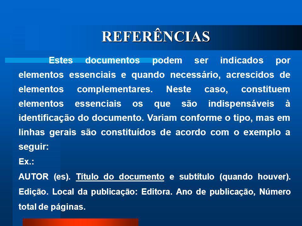 REFERÊNCIAS Elemento obrigatório. Lista de obras citadas no desenvolvimento do trabalho, elaborado de acordo com a NBR 6023:2002 da ABNT.