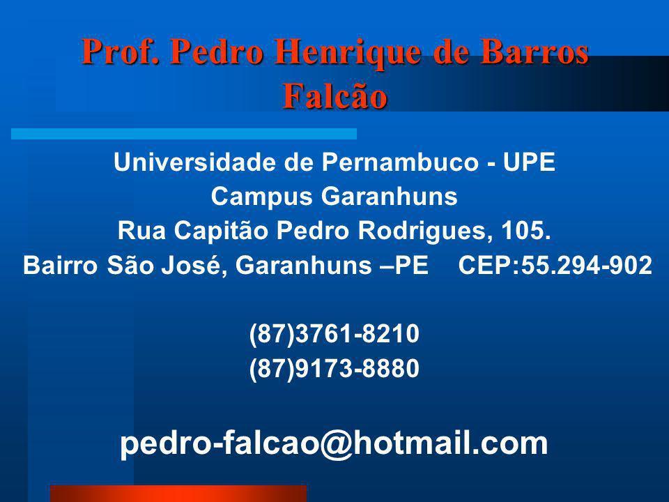 Prof. Pedro Henrique de Barros Falcão Biólogo – UFRPE Mestre em Ciências - FIOCRUZ –RJ Doutorando em Ensino, Filosofia e História das Ciências – UFBA