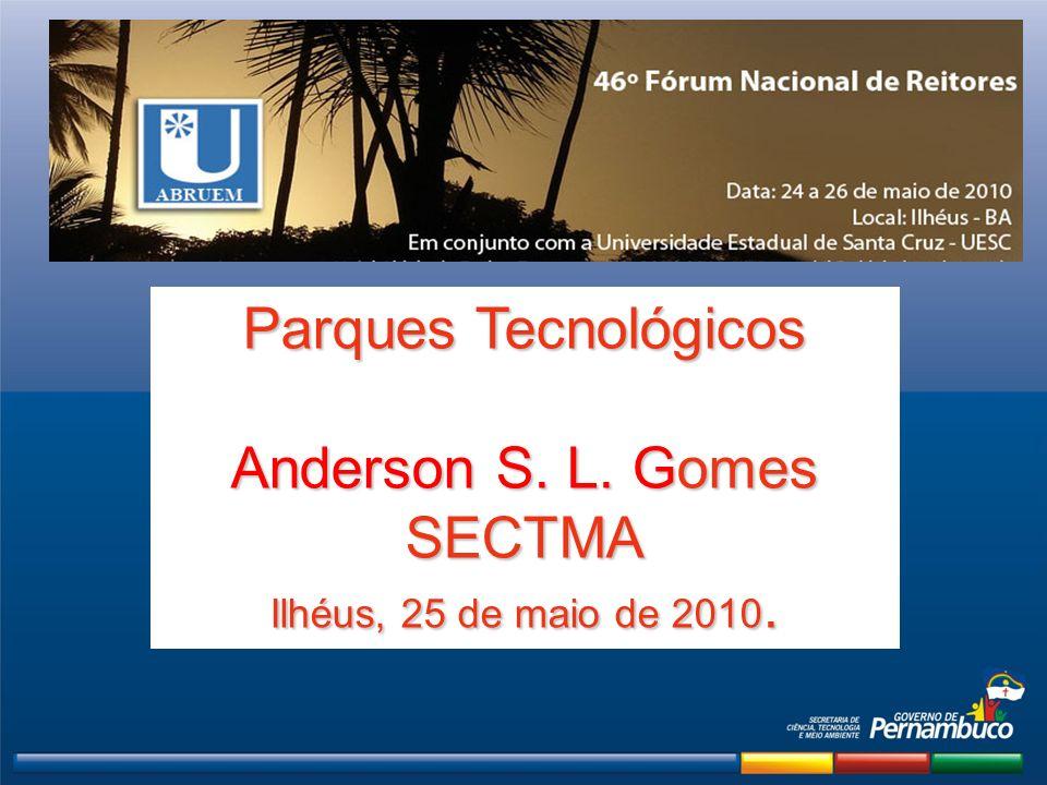SISTEMA SECTMA Anderson Gomes Secretário de Ciência, Tecnologia e Meio Ambiente