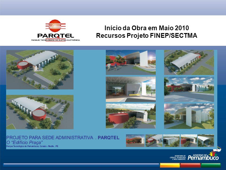 Início da Obra em Maio 2010 Recursos Projeto FINEP/SECTMA