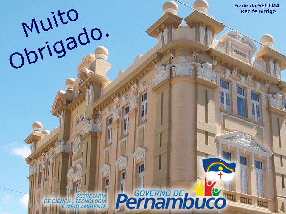 Muito Obrigado. Sede da SECTMA Recife Antigo